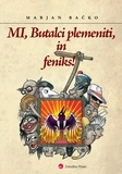 Marjan Bačko - Mi, Butalci plemeniti, in feniks!.