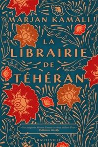 Marjan Kamali - La librairie de Téhéran.