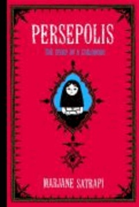 Marjane Satrapi - Persepolis 1 - The Story of a Childhood.