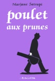 Marjane Satrapi - Poulet aux prunes.