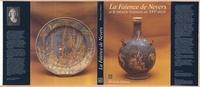 Marjatta Taburet et  Collectif - La faïence de Nevers et le miracle lyonnais au XVIe siècle.