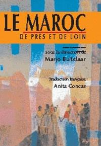 Marjo Buitelaar - Le Maroc de près et de loin - Regards d'anthropologues néerlandais.
