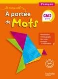 Marjolaine Aniento et Gaëlle Monteret - Français CM2 Cycle 3 Le nouvel A portée de mots - Manuel de l'élève.