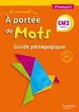 Marjolaine Aniento et Gaëlle Monteret - Français CM2 Le nouvel A portée de mots - Guide pédagogique.