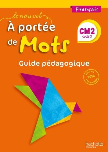 Francais Cm2 Le Nouvel A Portee De Mots Guide Pedagogique Grand Format