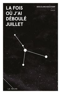 Marjolaine Beauchamp - La fois où j'ai déboulé juillet - Zodiaque.