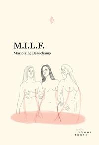 Marjolaine Beauchamp - M.I.L.F..