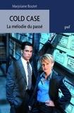 Marjolaine Boutet - Cold Case - La mélodie du passé.