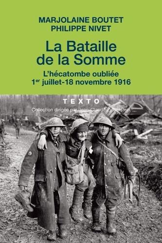 La bataille de la Somme. L'hécatombe oubliée (1er juillet - 18 novembre 1916)
