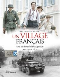 Un village français- Une histoire de l'Occupation saisons 1 à 7 - Marjolaine Boutet |