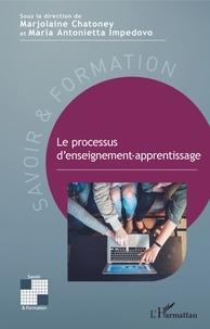 Marjolaine Chatoney et Maria Antonietta Impedovo - Le processus d'enseignement-apprentissage.