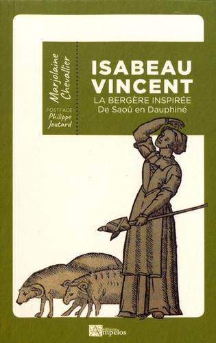 Isabeau Vincent. La bergère inspirée de Saoû en Dauphiné