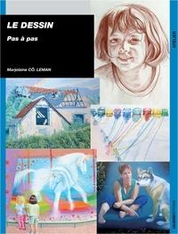 Marjolaine Cô Leman - Le dessin pas à pas.