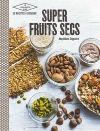 Marjolaine Daguerre - Super fruits secs.