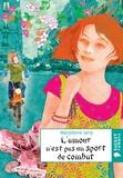 Marjolaine Jarry - L'amour n'est pas un sport de combat.