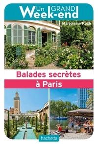 Marjolaine Koch - Un grand week-end balades secrètes à Paris.