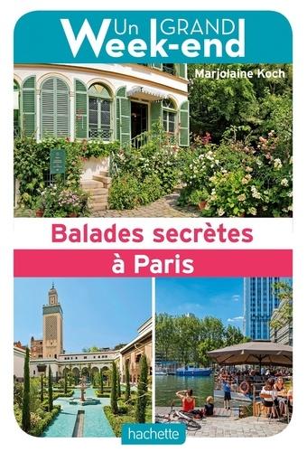 Un grand week-end balades secrètes à Paris