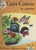 Marjolaine et Rik Jottier - Les découvertes de Cani-Canou le caneton.