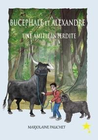 Marjolaine Pauchet - Bucéphale et Alexandre une amitié interdite.