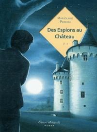 Marjolaine Pereira - Des espions au château Tome 1 : .