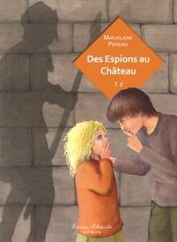 Marjolaine Pereira - Des espions au château Tome 2 : .