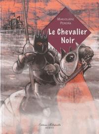 Marjolaine Pereira - Le Chevalier noir.