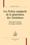 Marjolaine Piccone - Les poètes espagnols de la génération des Novisimos - Rénovation poétique et mosaïque culturelle.