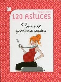Marjolaine Solaro - 120 astuces pour une grossesse sereine.