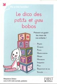 Le dico des petits et gros bobos - Prévenir et guérir les maux de vos enfants!.pdf