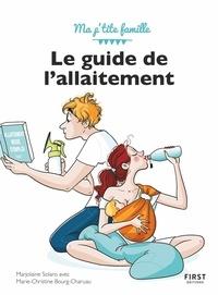 Marjolaine Solaro et Marie-Christine Bourg-Charuau - Le guide de l'allaitement.