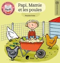 Marjolein Pottie - Papi, mamie et les poules.