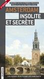 Marjolijn Van Eys et Delphine Mousseau - Amsterdam insolite et secrète.