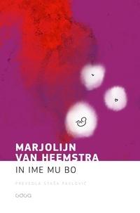 Marjolijn Van HEEMSTRA et Staša Pavlović - In ime mu bo.