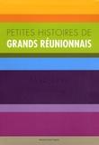 Marjorie Assani-Vignau - Petites histoires de grands Réunionnais - 1630-1990.