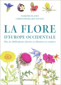 Marjorie Blamey et Christopher Grey-Wilson - La flore d'Europe occidentale.