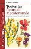 Marjorie Blamey et Christopher Grey-Wilson - Toutes les fleurs de Méditerranée - Les fleurs, les graminées, les arbres et les arbustes.