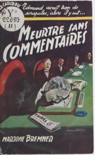 Marjorie Bremner - Meurtres sans commentaires.