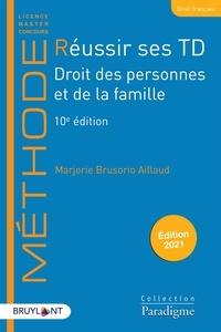 Marjorie Brusorio Aillaud - Réussir ses TD - Droit des personnes et de la famille.