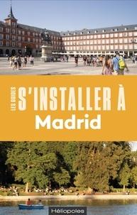 Marjorie Cessac - S'installer à Madrid.