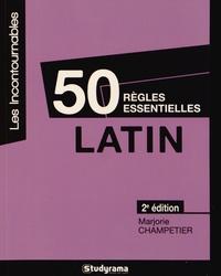 Latin- 50 règles essentielles - Marjorie Champetier pdf epub