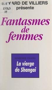 Marjorie Chang - La vierge de Shangaï.