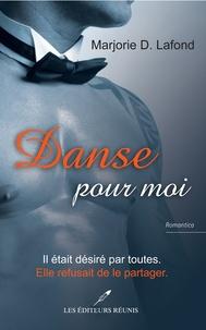 Marjorie D Lafond - Danse pour moi.