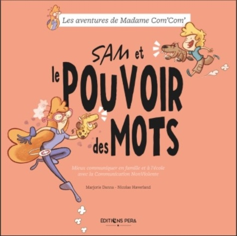 Marjorie Danna et Par nicolas haverland Illustré - Sam et le Pouvoir des Mots.