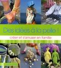 Marjorie Galen - Des idées à la pelle ! - Créer et s'amuser en famille.