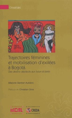 Trajectoires féminines et mobilisation d'exilées à Bogota : des destins déplacés