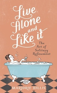 Marjorie Hillis - Live Alone And Like It.
