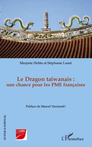 Marjorie Hobin et Stéphanie Lunet - Le Dragon taiwanais : une chance pour les PME françaises.
