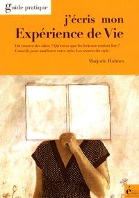 Marjorie Holmes - J'écris mon expérience de vie.