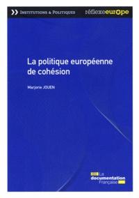 Marjorie Jouen - La politique européenne de cohésion.