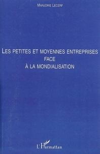Marjorie Lecerf - Les petites et moyennes entreprises face à la mondialisation.
